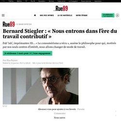 Bernard Stiegler: «Nous entrons dans l'ère du travail contributif»