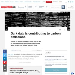 Dark data is contributing to carbon emissions