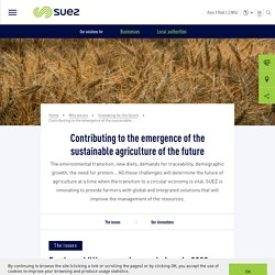 Contributing to the emergence of the sustainable agriculture of the future - SUEZ Group
