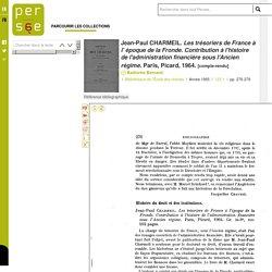 Jean-Paul CHARMEIL. Les trésoriers de France à l' époque de la Fronde. Contribution à l'histoire de l'administration financière sous l'Ancien régime. Paris, Picard, 1964.