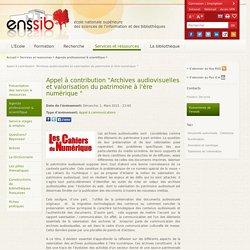 """Appel à contribution """"Archives audiovisuelles et valorisation du patrimoine à l'ère numérique """""""