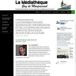 La contribution des sciences de l'information et de la communication à l'analyse des enjeux actuels de la culture