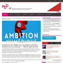 Contribution de l'ADBU à la consultation nationale « Ambition sur le numérique » : TDM et Open Access