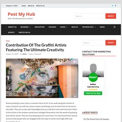 Contribution Of The Graffiti Artists Featuring The Ultimate Creativity