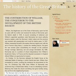 The history of the Great Britain: THE CONTRIBUTION OF WILLIAM, THE CONQUEROR TO THE DEVELOPMENT OF THE BRITISH SOCIETY