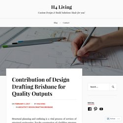 Contribution of Design Drafting Brisbane for Quality Outputs