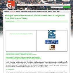 Enseigner les territoires et l'Internet, contribution Historiens et Géographes, Tunis 2008, Sylviane Tabarly