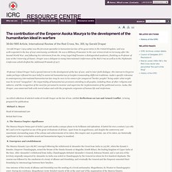 The contribution of the Emperor Asoka Maurya to the development of the humanitarian ideal in warfare