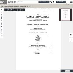 Le codice aragonese : contribution à l'Histoire des Aragonais de Naples : étude générale, publication du ms. de Paris / par Arm.-Ad. Messer,...