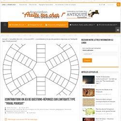 """(contribution) Un jeu de questions-réponses sur l'antiquité type """"trivial poursuit"""""""