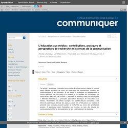 L'éducation aux médias: contributions, pratiques et perspectives de recherche en sciences de la communication