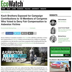 Koch Brothers Exposed for Campaign Contributions to 19 Members of Congress Who Voted to Deny Fair Compensation to Asbestos Victims