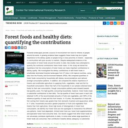 Foundation for Environmental Conservation - 2016 - Forest foods and healthy diets: quantifying the contributions