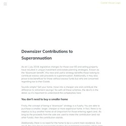 Downsizer Contributions to Superannuation