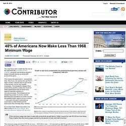 40% of Americans Now Make Less Than 1968 Minimum Wage | The Contributor