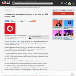 India is only a small contributor to Vodafone's 20M money baseMobile World Live