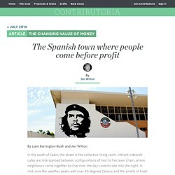 The Spanish town where people come before profit : July 2014