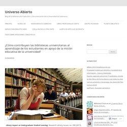 ¿Cómo contribuyen las bibliotecas universitarias al aprendizaje de los estudiantes en apoyo de la misión educativa de la universidad?