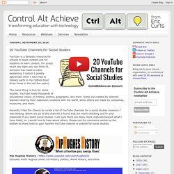 Control Alt Achieve: 20 YouTube Channels for Social Studies