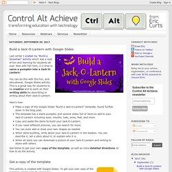 Control Alt Achieve: Build a Jack-O-Lantern with Google Slides