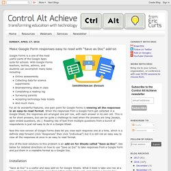 "Control Alt Achieve: Make Google Form responses easy to read with ""Save as Doc"" add-on"