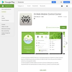 Dr.Web Mobile Control Center – Applications Android sur Google Play
