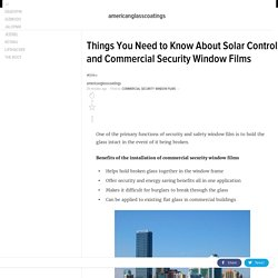 Things You Need to Know About Solar Control and Commercial Security Window Films