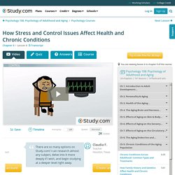 How Stress and Control Issues Affect Health and Chronic Conditions - Video & Lesson Transcript