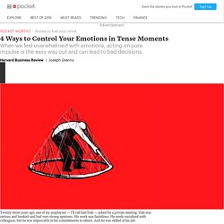 4 Ways to Control Your Emotions in Tense Moments - Harvard Business Review - Pocket