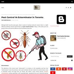 Pest Control Vs Exterminator in Toronto