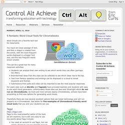 Control Alt Achieve: 5 Fantastic Word Cloud Tools for Chromebooks