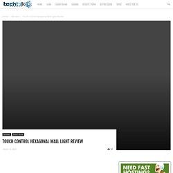 Touch Control Hexagonal Wall Light Review - Techtalk Planet