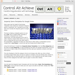 Control Alt Achieve: Jeopardy Game Templates for Google Slides