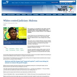 Whites control judiciary: Malema:Tuesday 14 February 2012