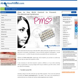 How to Use Birth Control to Prevent Pre-Menstrual Syndrome