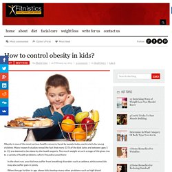 How to control obesity in kids? - Health & Fitness Blog