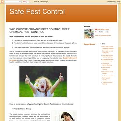 Safe Pest Control: WHY CHOOSE ORGANIC PEST CONTROL OVER CHEMICAL PEST CONTROL
