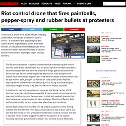 Riot control drone that fires paintballs, pepper-spray and rubber bullets at protesters