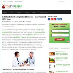 Diet Plan to Control High Blood Pressure - Importance of DASH Diets
