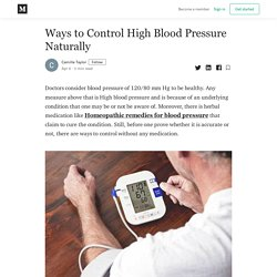 Ways to Control High Blood Pressure Naturally - Camille Taylor - Medium
