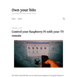 Control your Raspberry Pi with your TV remote – Own your bits