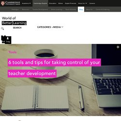 6 tools and tips for taking control of your teacher development
