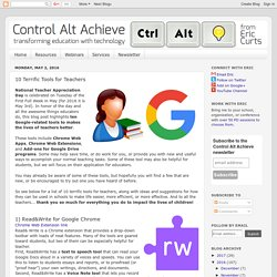 Control Alt Achieve: 10 Terrific Tools for Teachers