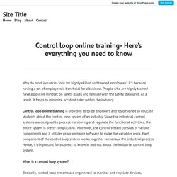 Control loop online training- Here's everything you need to know – Site Title