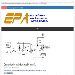 Controladores básicos (Drivers). – Electrónica Práctica Aplicada