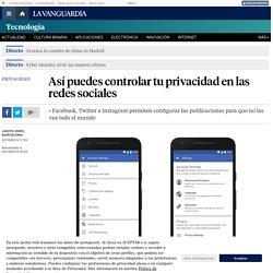 Así puedes controlar tu privacidad en las redes sociales
