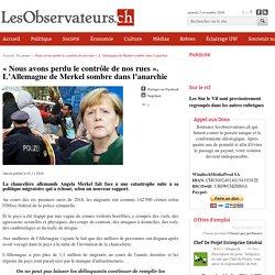 """""""Nous avons perdu le contrôle de nos rues"""". L'Allemagne de Merkel sombre dans l'anarchie"""