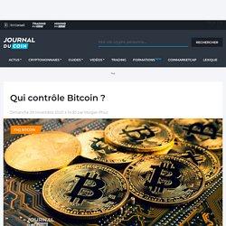Qui contrôle Bitcoin ? - Journal du Coin