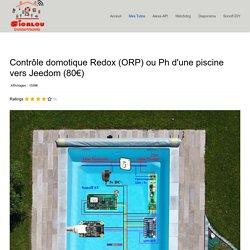 Contrôle domotique Redox (ORP) ou Ph d'une piscine vers Jeedom (80€) - Sigalou Domotique