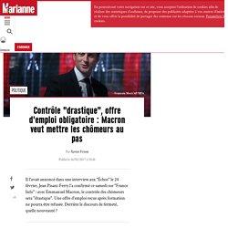 """Contrôle """"drastique"""", offre d'emploi obligatoire: Macron veut mettre les chômeurs au pas"""
